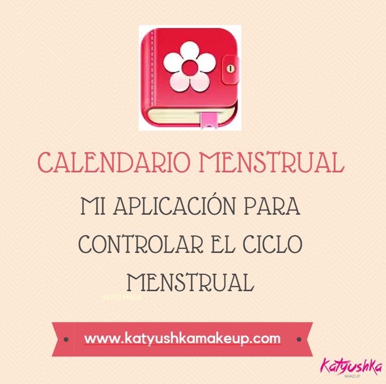 Aplicacion Calendario Menstrual.Aplicacion Para Controlar La Menstruacion Katyushka Makeup